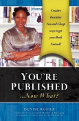 YOU'RE PUBLISHED Now What?
