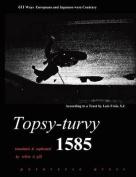 Topsy-turvy 1585