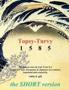 Topsy-Turvy 1585 - The Short Version