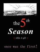 The Fifth Season -- Poems to Re-Create the World