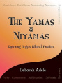 The Yamas & Niyamas  : Exploring Yoga's Ethical Practice