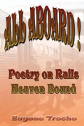 All Aboard! Poetry on Rails - Heaven Bound