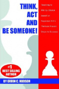 Think, Act and Be Someone! Teaching to Win by Choice Based on Napoleon Hill's Thirteen Proven Steps to Success