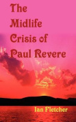 The Mid-Life Crisis of Paul Revere
