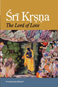 Sri Krsna: The Lord of Love