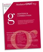 Sentence Correction GMAT Preparation Guide (Manhattan GMAT Preparation Guide