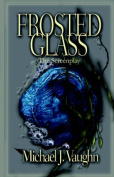 Frosted Glass: The Screenplay