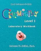 Chemistry Level I Laboratory Workbook (Real Science-4-Kids