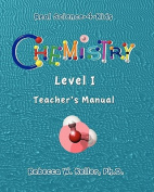 Chemistry Level I Teacher's Manual (Real Science-4-Kids