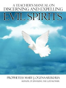 A Teacher's Manual on Discerning and Expelling Evil Spirits