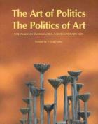 The Art of Politics-the Politics of Art