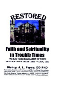 Restored Faith and Spirituality in Troubled Times