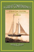 A Great Conveniency - A Maritime History of the Passaic River, Hackensack River, and Newark Bay