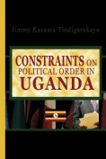 Constraints on Political Order in Uganda