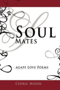 Soul Mates: Agape Love Poems