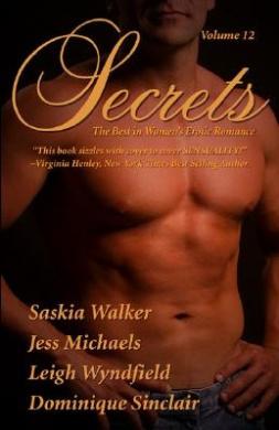 Secrets: Volume 12 the Best in Women's Erotic Romance