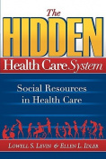 The Hidden Health Care System