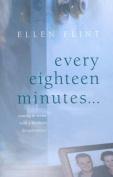Every Eighteen Minutes