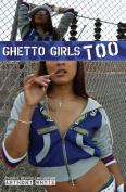 Ghetto Girls Too