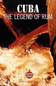 Cuba: The Legend of Rum