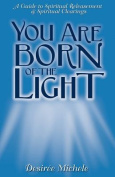 Your Are Born Of the Light
