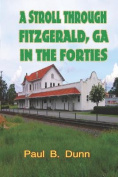 A Stroll Through Fitzgerald, Ga, in the Forties