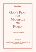 God's Plan for Marriage and Family - Leader's Manual