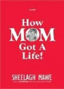 How Mom Got a Life