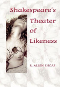 Shakespeare's Theater of Likeness