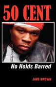 """50 Cent"": No Holds Barred"