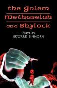The Golem, Methuselah, and Shylock