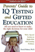 Parents' Guide to IQ Testing and Gifted Education