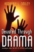 Devoted Through Drama
