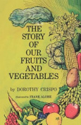 The Story of Our Fruits and Vegetables
