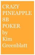 Crazy Pineapple 8b Poker