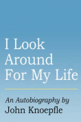 I Look Around For My Life