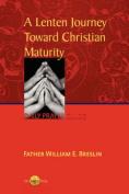 A Lenten Journey Towards Christian Maturity