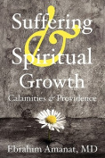 Suffering & Spiritual Growth; Calamities and Providence