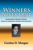 Winners Never Quit. MArguerite Rogers Howie