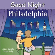 Good Night Philadelphia [Board book]
