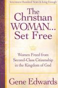 The Christian Woman Set Free