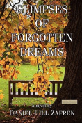 Glimpses of Forgotten Dreams