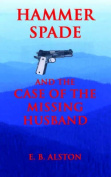 Hammer Spade and the Case of the Missing Husband