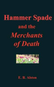 Hammer Spade and the Merchants of Death