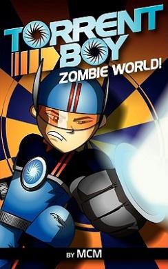 TorrentBoy: Zombie World!