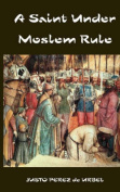 A Saint Under Moslem Rule
