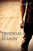 Prodigal For A Season