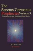 The Sanctus Germanus Prophecies Volume 3