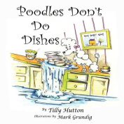 Poodles Don't Do Dishes