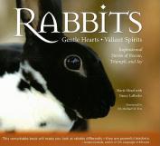 Rabbits: Gentle Hearts, Valiant Spirits